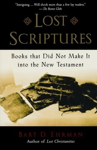 Bart D. Ehrman Lost Scriptures Books That Did Not Make It Into The New Testament