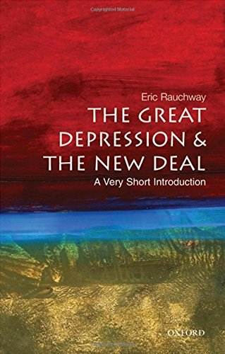 Eric Rauchway The Great Depression & The New Deal A Very Short Introduction