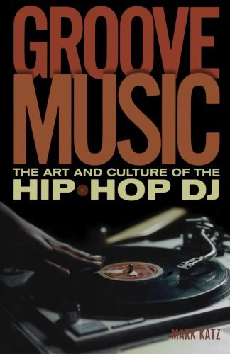 Katz Mark Groove Music The Art And Culture Of The Hip Hop Dj