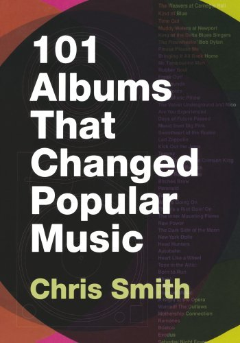 Chris Smith 101 Albums That Changed Popular Music