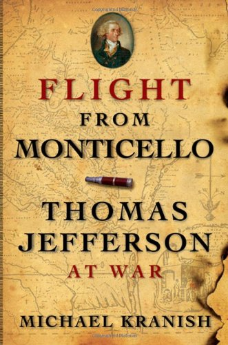 Michael Kranish Flight From Monticello Thomas Jefferson At War