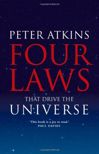 Peter Atkins Four Laws That Drive The Universe