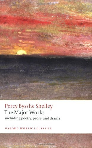 Percy Bysshe Shelley The Major Works