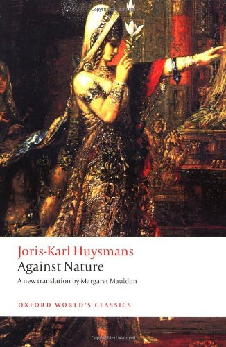 Joris Karl Huysmans Against Nature A Rebours