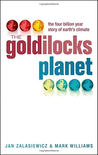 Jan Zalasiewicz The Goldilocks Planet The Four Billion Year Story Of Earth's Climate