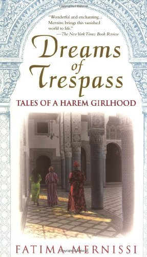 Fatima Mernissi Dreams Of Trespass Tales Of A Harem Girlhood