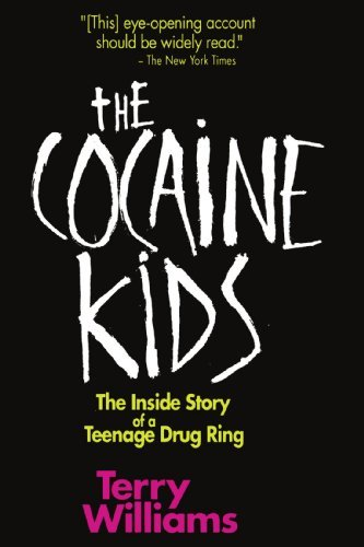 Terry Williams The Cocaine Kids The Inside Story Of A Teenage Drug Ring Revised