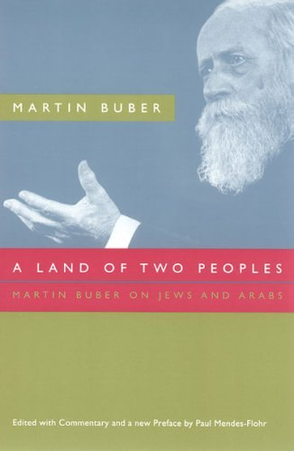 Martin Buber A Land Of Two Peoples Martin Buber On Jews And Arabs