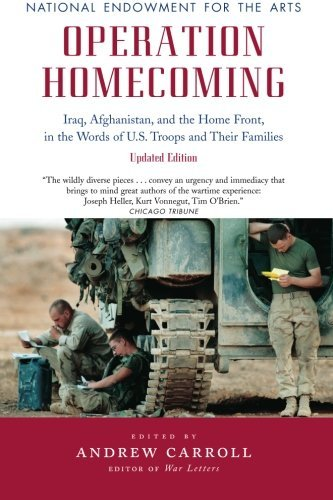 Andrew Carroll Operation Homecoming Iraq Afghanistan And The Home Front In The Wor Updated