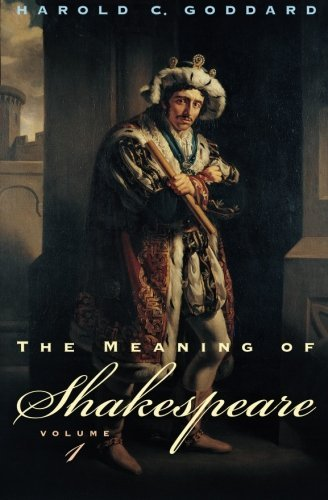 Harold C. Goddard The Meaning Of Shakespeare Volume 1 Revised