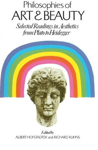 Albert Hofstadter Philosophies Of Art And Beauty Selected Readings In Aesthetics From Plato To Hei 0002 Edition;