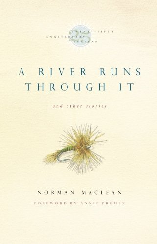 Norman Maclean A River Runs Through It And Other Stories 0025 Edition;anniversary