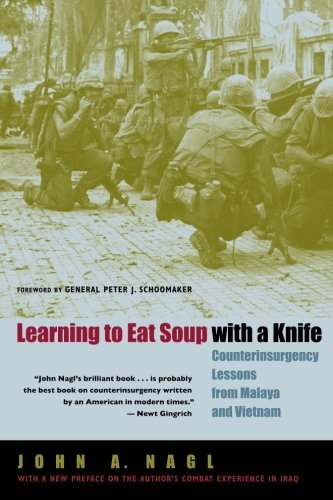 John A. Nagl Learning To Eat Soup With A Knife Counterinsurgency Lessons From Malaya And Vietnam