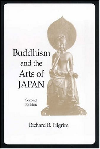 Richard Pilgrim Buddhism And The Arts Of Japan 0002 Edition;revised Enlarg