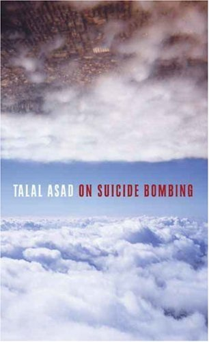 Talal Asad On Suicide Bombing