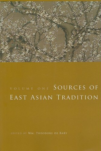 Wm Theodore De Bary Sources Of East Asian Tradition Volume 1 Premodern Asia