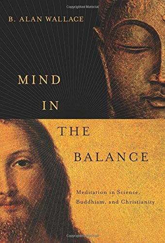 B. Alan Wallace Mind In The Balance Meditation In Science Buddhism & Christianity