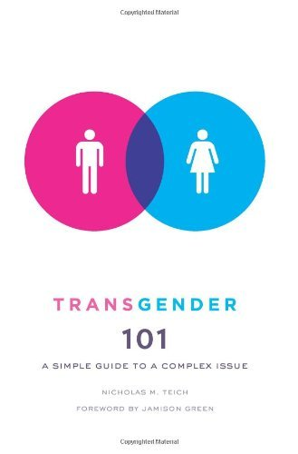 Nicholas Teich Transgender 101 A Simple Guide To A Complex Issue