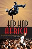 Eric Charry Hip Hop Africa New African Music In A Globalizing World