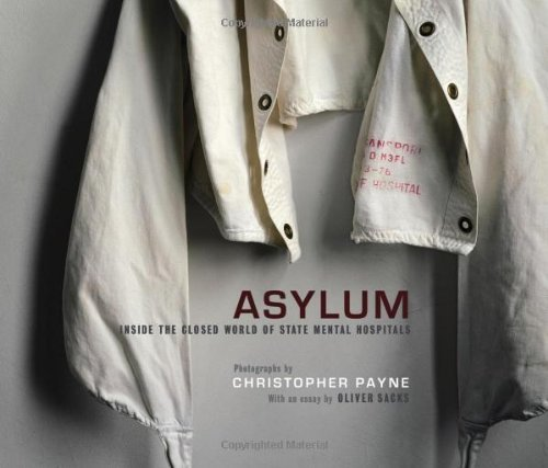 Christopher Payne Asylum Inside The Closed World Of State Mental Hospitals