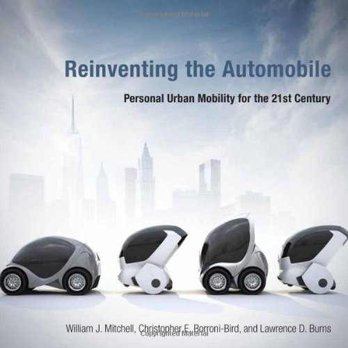 William J. Mitchell Reinventing The Automobile Personal Urban Mobility For The 21st Century