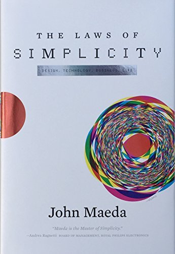 John Maeda The Laws Of Simplicity Design Technology Business Life
