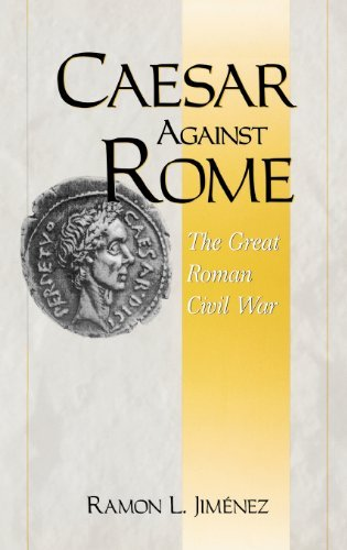 Ramon L. Jimenez Caesar Against Rome The Great Roman Civil War