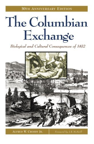 Alfred W. Crosby The Columbian Exchange Biological And Cultural Consequences Of 1492 30t 0030 Edition;