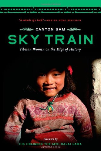 Canyon Sam Sky Train Tibetan Women On The Edge Of History
