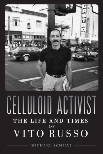 Michael Schiavi Celluloid Activist The Life And Times Of Vito Russo