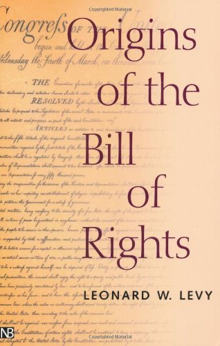 Leonard W. Levy Origins Of The Bill Of Rights Revised