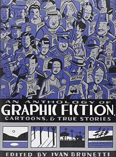 Ivan Brunetti An Anthology Of Graphic Fiction Cartoons & True