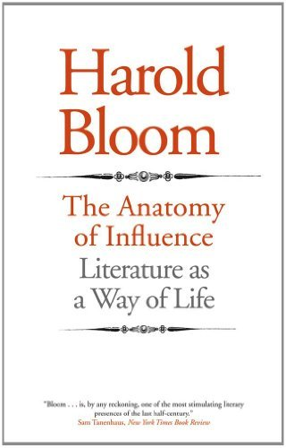 Bloom Harold Ed The Anatomy Of Influence Literature As A Way Of Life