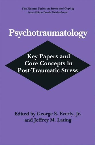 Everly George S. Jr. Psychotraumatology Key Papers And Core Concepts In Post Traumatic St 1995