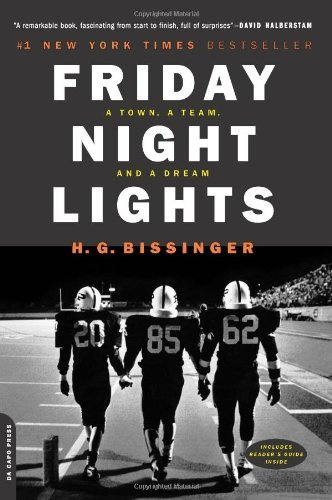 H. G. Bissinger Friday Night Lights A Town A Team And A Dream 0010 Edition;anniversary