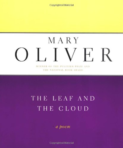 Mary Oliver The Leaf And The Cloud