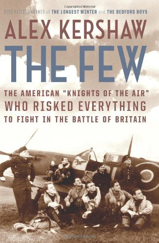 "Alex Kershaw Few The The American ""knights Of The Air"" Who Risked Ever"