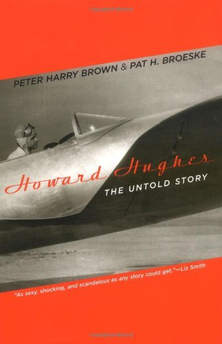 Peter Harry Brown Howard Hughes The Untold Story