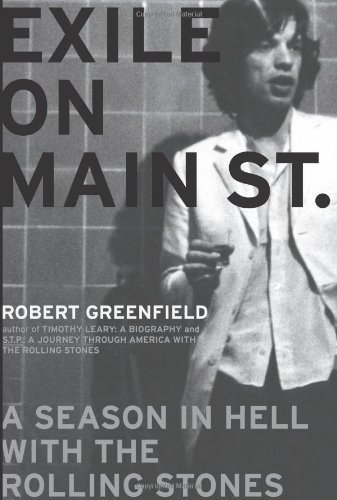 Robert Greenfield Exile On Main Street A Season In Hell With The Rolling Stones