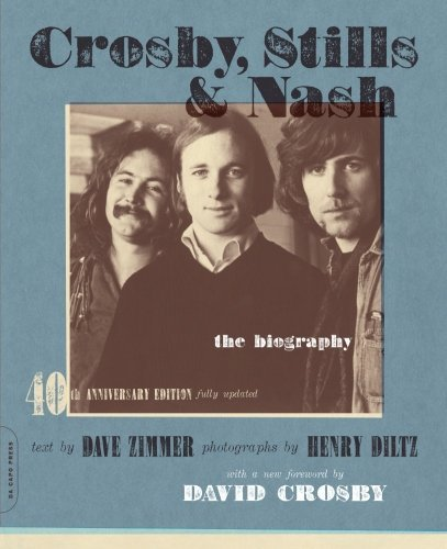 Dave Zimmer Crosby Stills & Nash The Biography 40th Anniversa