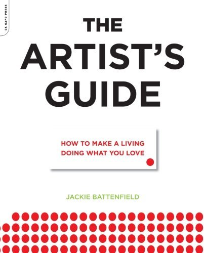Jackie Battenfield The Artist's Guide How To Make A Living Doing What You Love