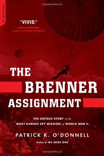 Patrick K. O'donnell The Brenner Assignment The Untold Story Of The Most Daring Spy Mission O