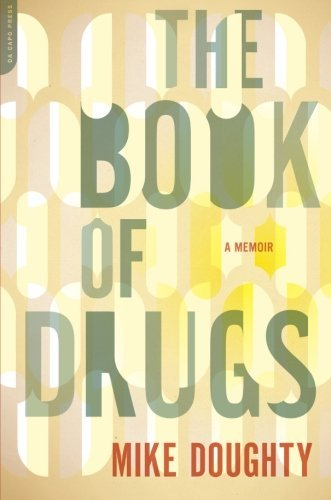 Mike Doughty The Book Of Drugs A Memoir