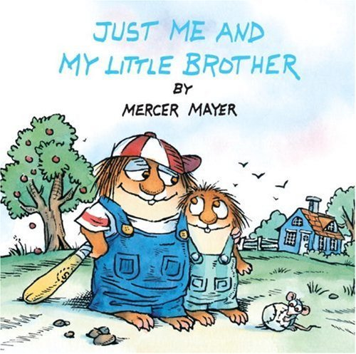 Mercer Mayer Just Me And My Little Brother (little Critter) Random House