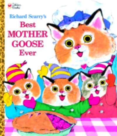 Richard Scarry Richard Scarry's Best Mother Goose Ever!
