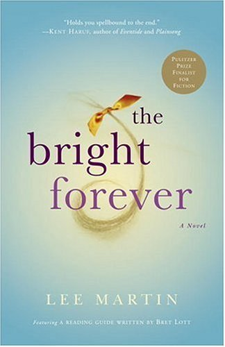 Lee Martin The Bright Forever
