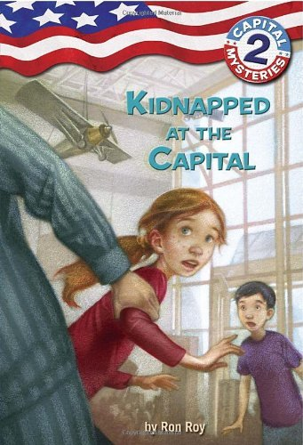 Ron Roy Capital Mysteries #2 Kidnapped At The Capital