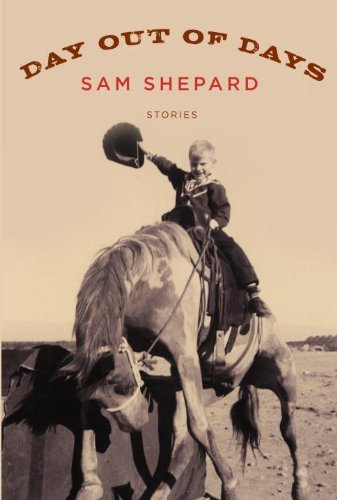 Sam Shepard Day Out Of Days Stories