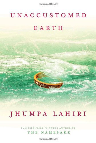 Jhumpa Lahiri Unaccustomed Earth