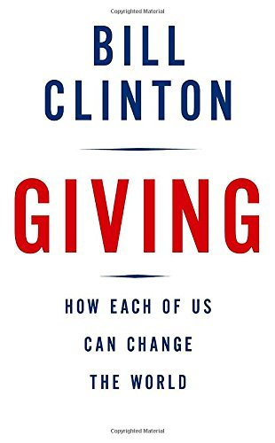 Clinton Bill Etc Giving How Each Of Us Can Change The World